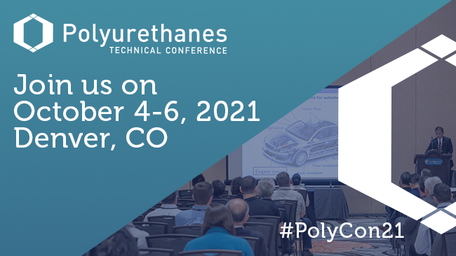 The 63<sup>rd</sup> Polyurethanes Technical Conference will be held from 4 – 6 October 2021 in Denver, CO, USA (Source: CPI)